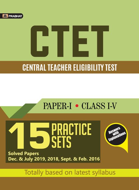 CTET CENTRAL TEACHER ELIGIBILITY TEST PAPER-I (CLASS: I-V) 15 PRACTICE...