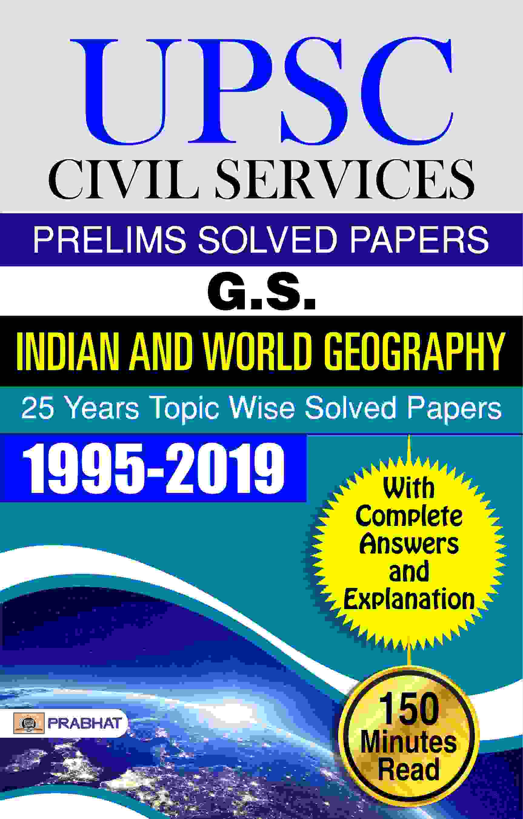 UPSC Civil Services Prelims Solved Papers G.S. Indian and World Geogra...