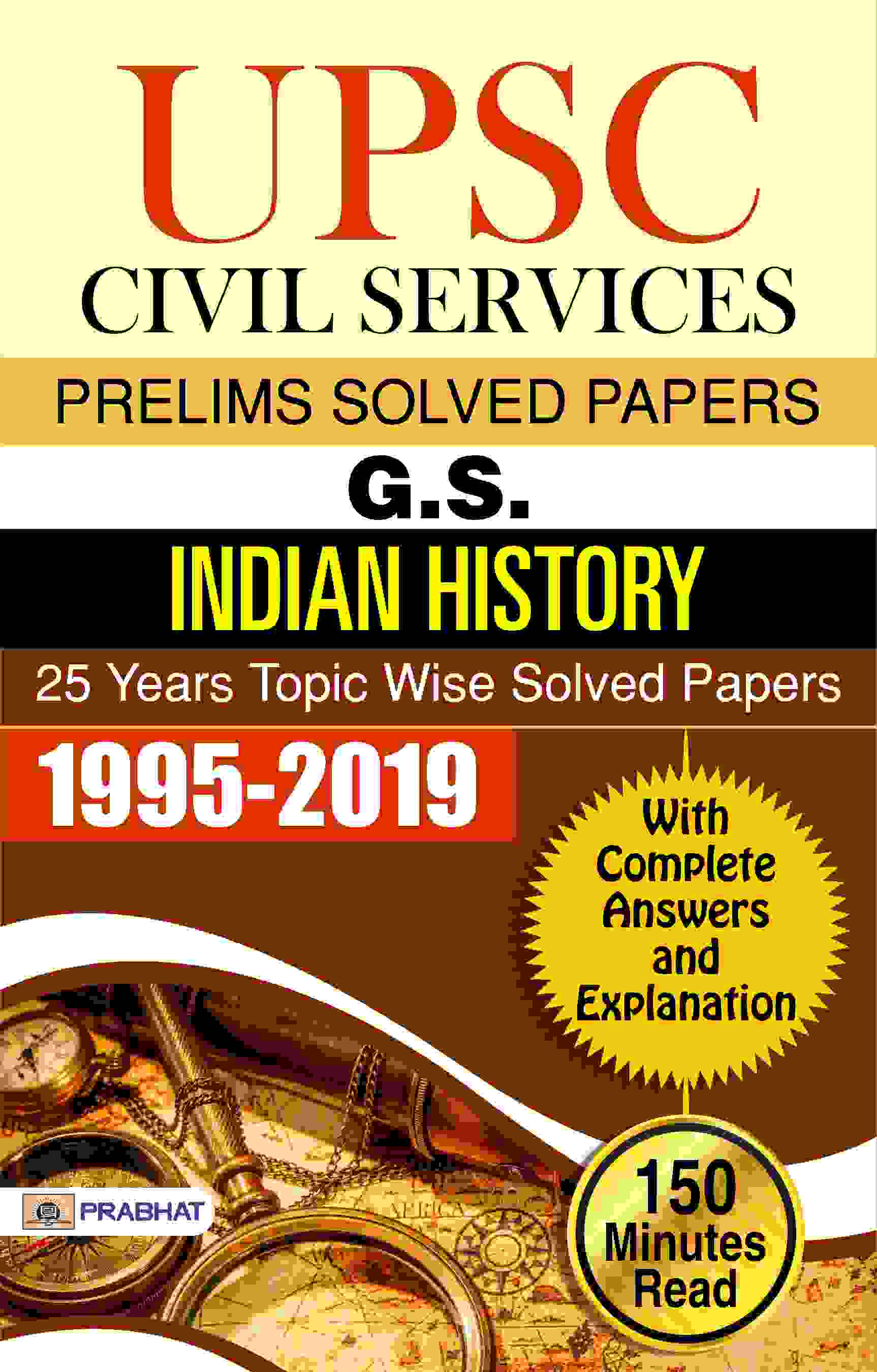 UPSC Civil Services Prelims Solved Papers G.S. Indian History 25 Years...
