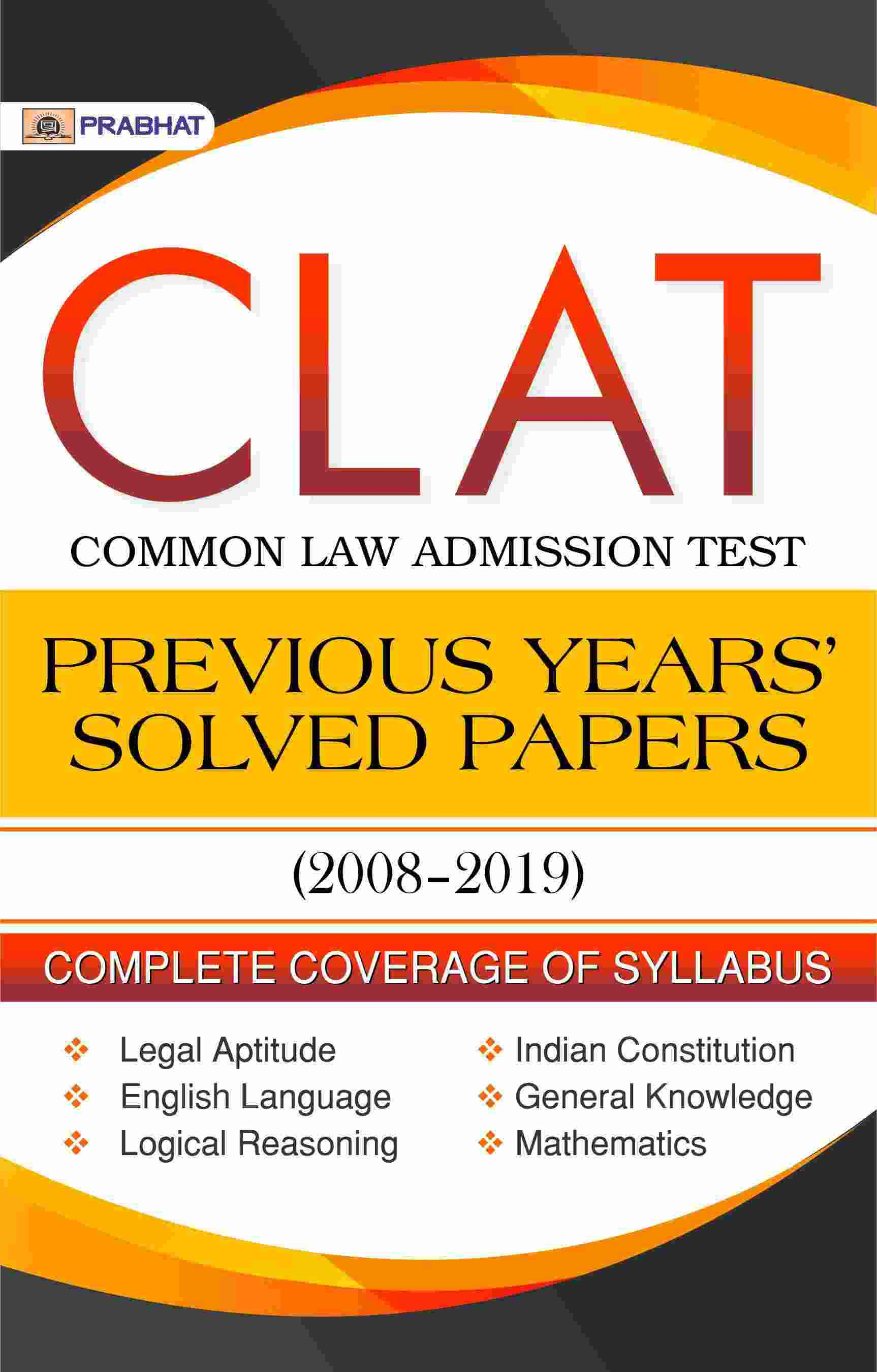 CLAT Common Law Admission Test PREVIOUS YEARS' SOLVED PAPERS (2008�...