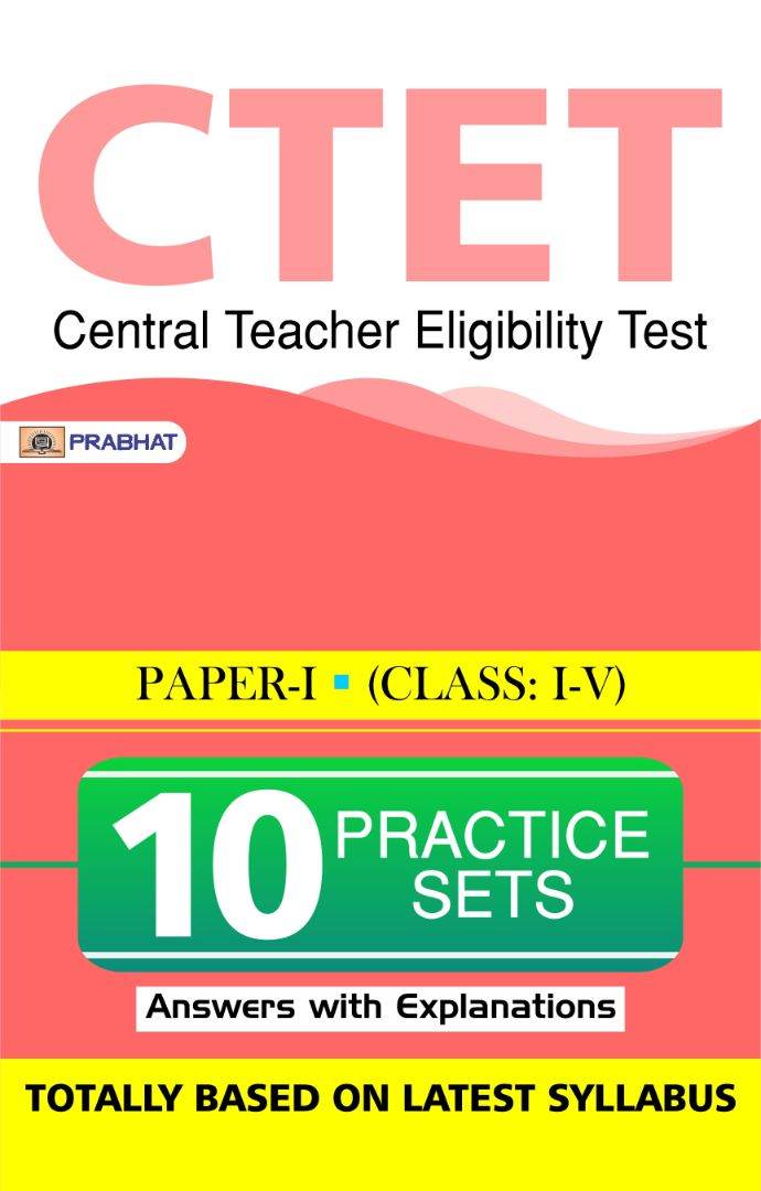 CTET CENTRAL TEACHER ELIGIBILITY TEST paper-I (class: I-V) 10 Practice...