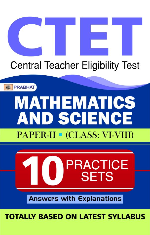 CTET CENTRAL TEACHER ELIGIBILITY TEST MATHEMATICS AND SCIENCE Paper-II...