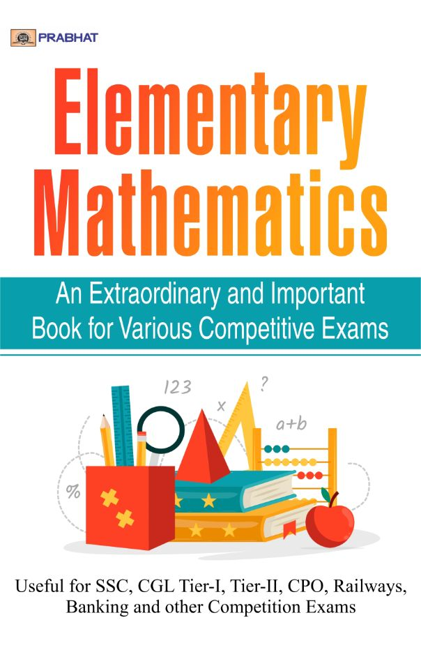 Elementary Mathematics for SSC, Railway & other Gov. Examination