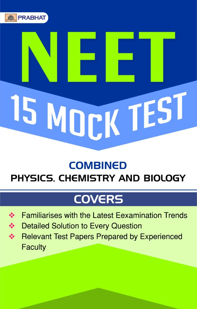 NEET 15 Mock Test Combined: Physics, Chemistry and Biology