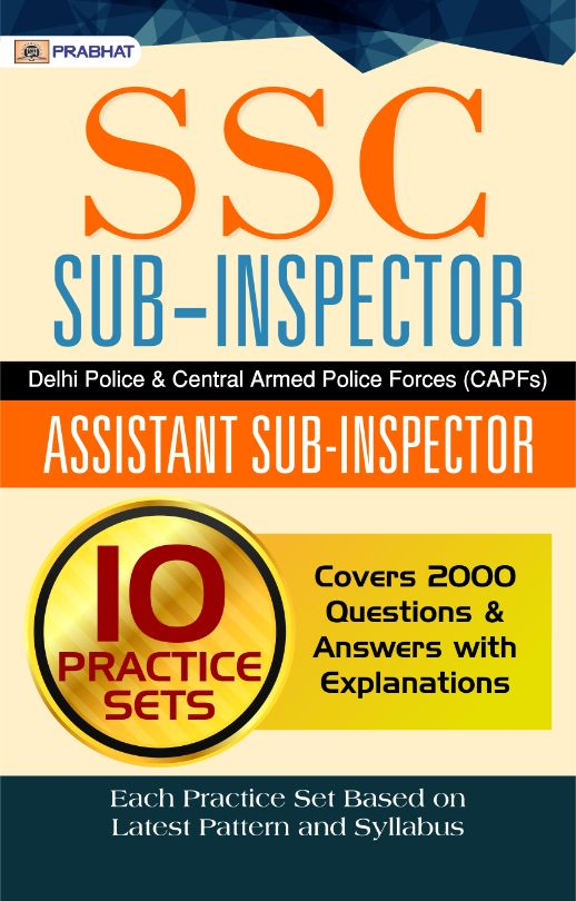 SSC SUB-INSPECTOR Delhi Polic & Central Armed Police Forces (CAPFs) AS...