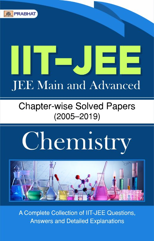 IIT-JEE JEE-Main & Advanced Chapter-wise Solved Papers: Chemistry