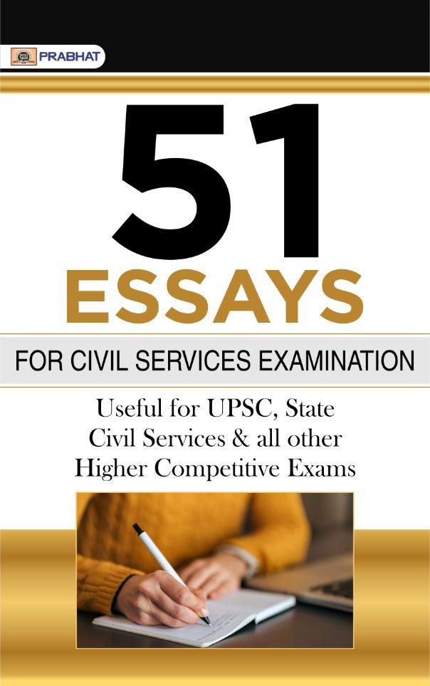 51 Essays For civil services Examination