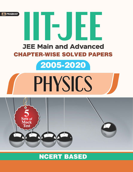 IIT-JEE-MAIN & ADVANCED CHAPTER-WISE SOLVED PAPERS: 2005-2020 PHYSICS ...