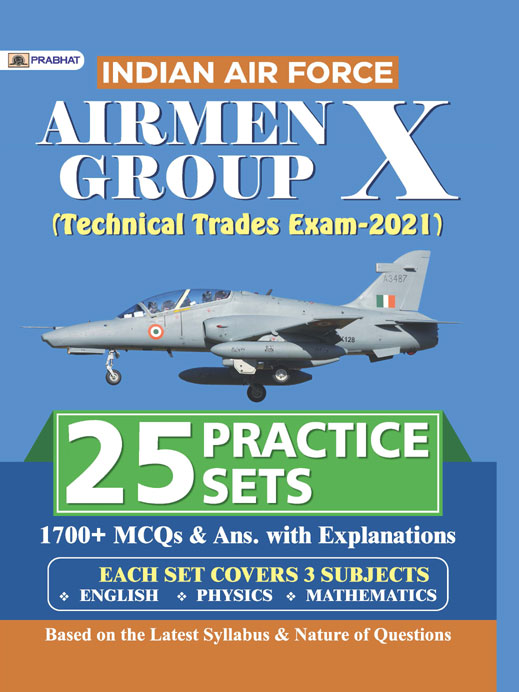 INDIAN AIR FORCE AIRMEN GROUP X (TECHNICAL TRADES EXAM) 25 PRACTICE SE...
