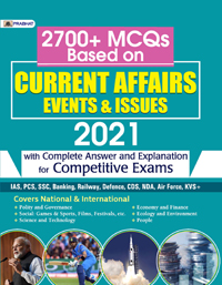 2700+ MCQs BASED ON CURRENT AFFAIRS EVENTS & ISSUES 2021