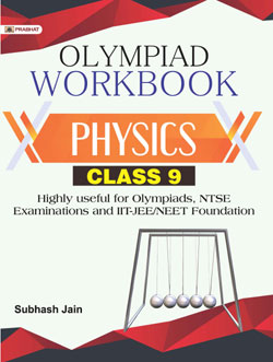 Physics Foundation Course for JEE/NEET/Olympiad/NTSE : Class 9