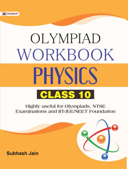 Physics Foundation Course for JEE/NEET/Olympiad/NTSE : Class 10