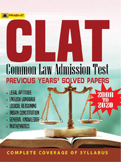CLAT COMMON LAW ADMISSION TEST PREVIOUS YEARS' SOLVED PAPERS (2008–2020)