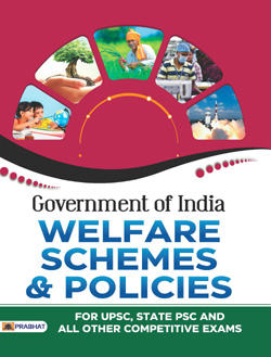 GOVERNMENT OF INDIA WELFARE SCHEMES & POLICIES For UPSC, STATE PSC AND ALL OTHER COMPETITIVE EXAMS