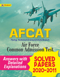 AFCAT Air Force Common Admission Test Solved Papers 2020-2011